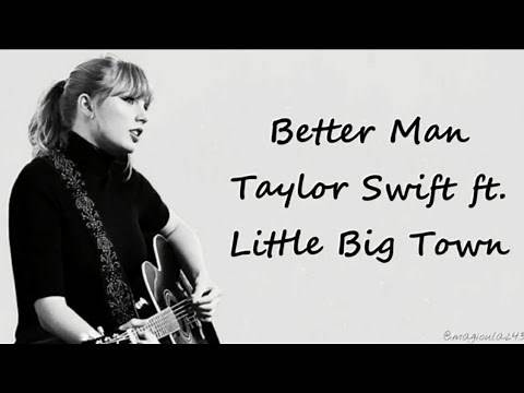 Taylor Swift - Better Man ft. Little Big Town (Lyrics)