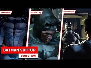 Batman Suit Up Scenes Evolution in Video Games (2011-2017)