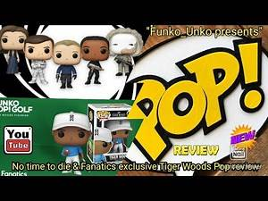 No Time To Die & Fanatics Exclusive Tiger Woods Pop Review