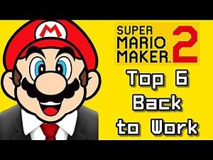 Super Mario Maker 2 Top 6 BACK TO WORK Courses (Switch)