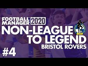 Non-League to Legend FM20 | BRISTOL ROVERS | Part 4 | THE GREAT ESCAPE? | Football Manager 2020