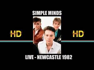SIMPLE MINDS - LIVE NEWCASTLE 1982, HD VIDEO