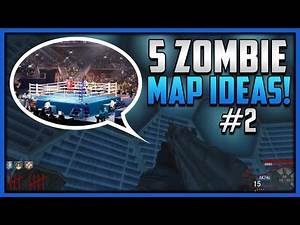Call of Duty: Black Ops 3 Zombies - 5 New Zombie Map Ideas #2! (BO3 Zombie Map Ideas)