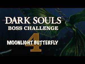 Dark Souls Boss Challenge - Moonlight Butterfly