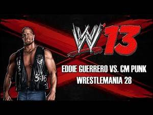 WWE '13 - EDDIE GUERRERO VS. CM PUNK - WRESTLEMANIA 28