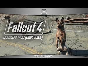 Fallout 4 Dogmeat Mod (DMX Voice)