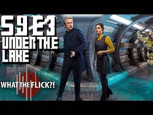 """Doctor Who """"Under The Lake"""" (S9E3) Review"""