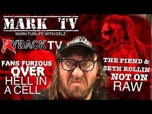 FANS FURIOUS OVER HELL IN A CELL & THE FIEND BRAY WYATT NOT ON WWE RAW - RYBACK , I Mean MARK TV