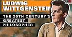 Ludwig Wittgenstein: The 20th Century's Greatest Philosopher