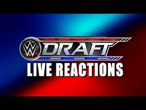 Live Reactions - SmackDown Live: The Draft