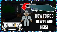 🌟HOW TO ROB NEW PLANE!🌟 | Mad City | Roblox