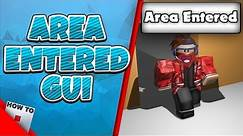 How To Make An Area Enter Gui | HowToRoblox