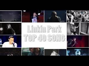 Top 40 Linkin Park Songs