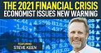 The Coming Financial Crisis of 2021: Economist Issues New Warning (featuring Steve Keen)