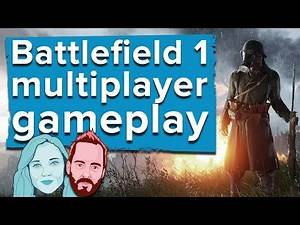 Battlefield 1 multiplayer gameplay - Aoife plays Battlefield 1 for the first time!