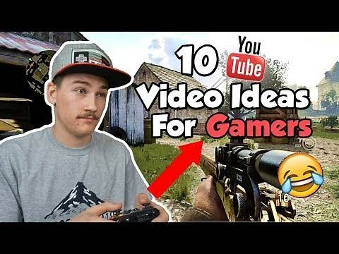 TOP 10 YOUTUBE VIDEO IDEAS FOR GAMERS