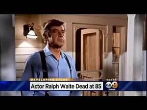 Actor Ralph Waite Dies At 85 TV's Beloved Papa Walton