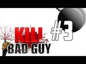 Kill The Bad Guy Gameplay / Let's Play - Part 3 - SPEARS ARE VERY FUN! w/ Hypercore Ripper