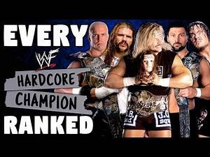 Every WWE Hardcore Champion Ranked From WORST to BEST