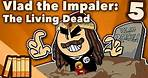 Vlad the Impaler - The Living Dead - Extra History - #5