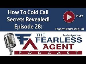 How To Cold Call: A Fearless Secret Revealed - Episode 28