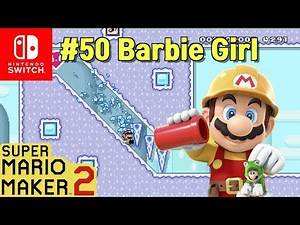 "Super Mario Maker 2: Popular courses #50 ""Barbie Girl"""