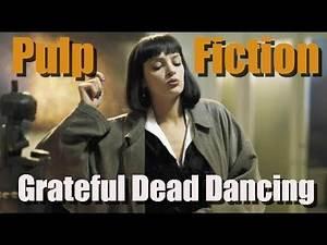 Pulp Fiction Grateful Dead Dancing # 2