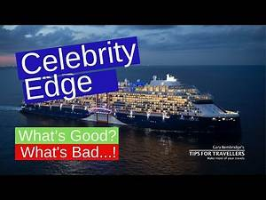 Celebrity Edge : What's Good and Bad About This Cruise Ship?