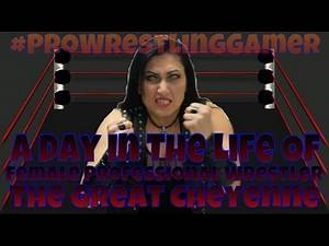 The Great Cheyenne - A Day In The Life Of A Female Professional Wrestler