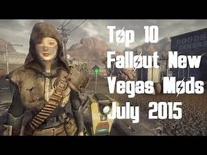 Top 10 Fallout New Vegas Mods - July 2015