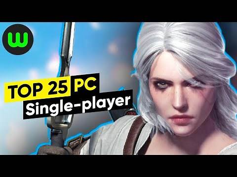 Top 25 Singleplayer PC Games of the Last 5 Years (2015-2019) | whatoplay