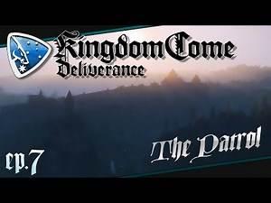 Kingdom Come: Deliverance - The Patrol   #07