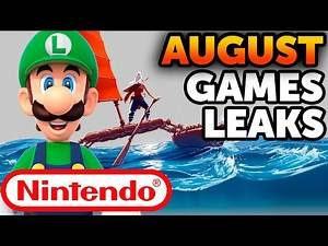 August Switch Games and Nintendo Leaks!
