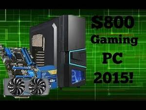 $800 Gaming PC Build! [Fallout 4 Ready]