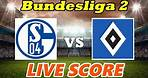 FC Schalke 04 vs Hamburger SV | Bundesliga 2 | Live Scores second round