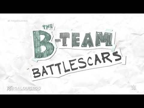 """2018: The B-Team Official WWE Theme Song - """"Battlescars"""" with download link and lyrics!"""