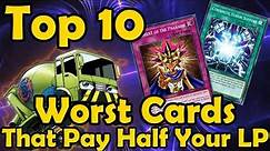 Top 10 Worst Cards That Make You Pay Half Your LP in YuGiOh