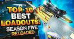 Warzone TOP 10 BEST LOADOUTS in Season 5 Reloaded that are OVERPOWERED (Best Class Setup)
