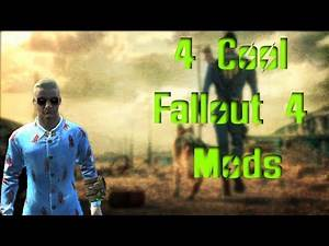 Four Cool Console Mods--Fallout 4