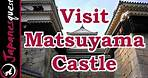 Matsuyama Castle in Ehime Tour! | Video Japan Guide