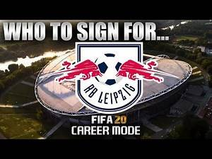 FIFA 20 | Who To Sign For... RB LEIPZIG CAREER MODE
