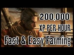 Sekiro Shadows Die Twice - 200,000 XP Per Hour - Fast Skill Points & Easy XP Farming
