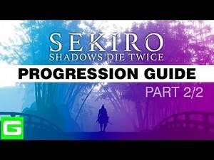 SEKIRO Progression Guide [UNLOCKS ALL ITEMS / ALL SKILLS / ALL ENDINGS] – PART 2/2