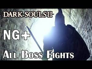 DARK SOULS 2 (NG ) ALL BOSS FIGHTS IN THE GAME PS3
