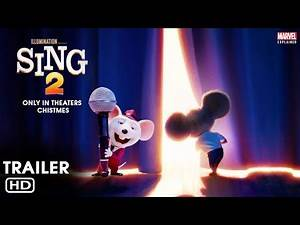 Sing 2 (2021) - Trailer | Sing 2 (2021) - First Look: The Story & New Characters, Marvel Explained