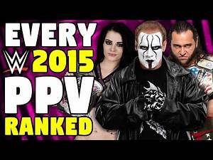 Every 2015 WWE PPV Ranked From WORST To BEST
