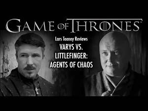 ASOIAF/Game of Thrones - Littlefinger vs. Varys: Agents of Chaos