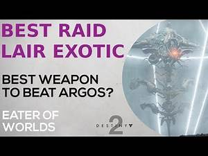 Destiny 2 - Best Raid Lair Exotic Weapon - Best Auto Rifle to Beat Argos - Eater of Worlds