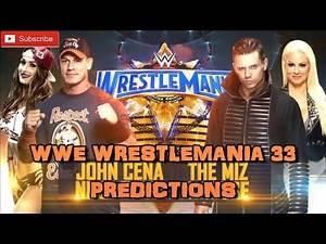WWE Wrestlemania 33 John Cena & Nikki Bella vs. The Miz & Maryse Predictions