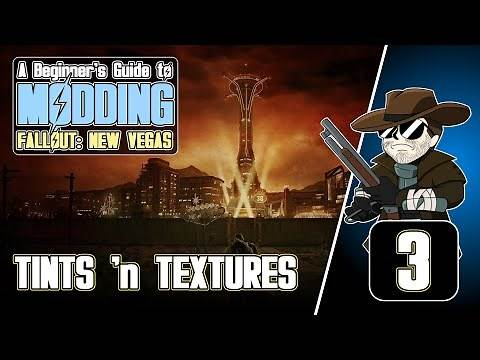 Beginner's Guide to Modding FALLOUT: New Vegas (2020)#3 : Tints 'n Textures